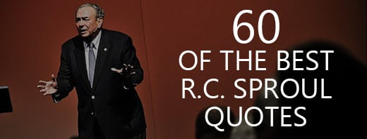 60 of the Best R.C. Sproul Quotes