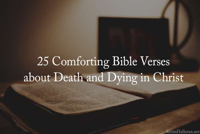 comforting bible verses about death and dying in christ