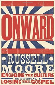Best Quotes from Onward by Russell Moore