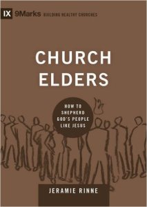 Church Elders: How to Shepherd God's People Like Jesus (9Marks)