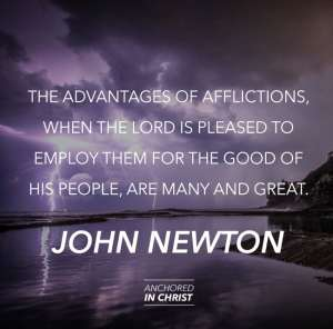 John Newton's Six Advantages of Afflictions