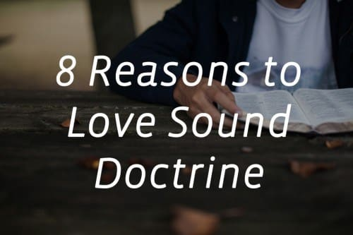 8-Reasons-to-Love-Sound-Doctrine