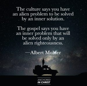 Albert Mohler on Our Alien Righteousness in Christ (Life-Changing Sentences)