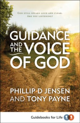 Guidance and the Voice of God by Phillip Jensen