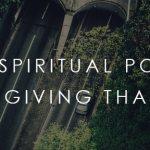 The Spiritual Power of Giving Thanks