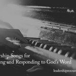15 Worship Songs for Receiving and Responding to God's Word