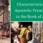 6 Characteristics of Apostolic Preaching in the Book of Acts