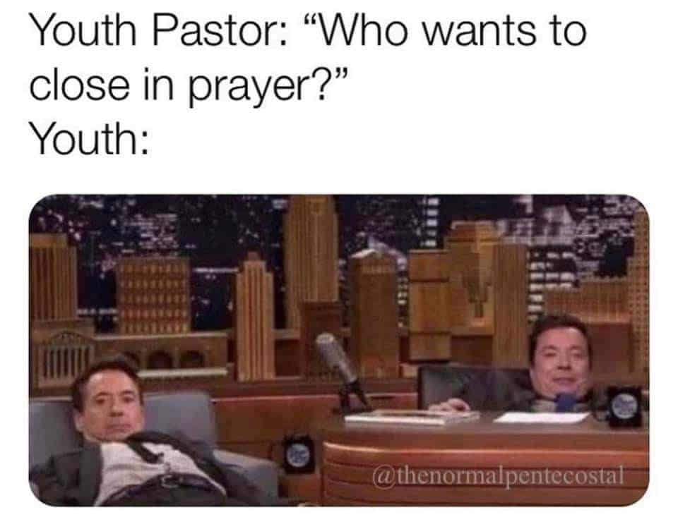Funny Prayer Memes - Youth Pastor and Praying
