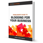ProBlogger's Guide to Blogging for Your Business