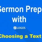 logos-sermon-prep-choosing-text