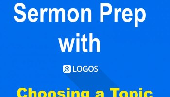 Choosing Your Sermon Text: Step 1 - Creative Digital Sermon Prep