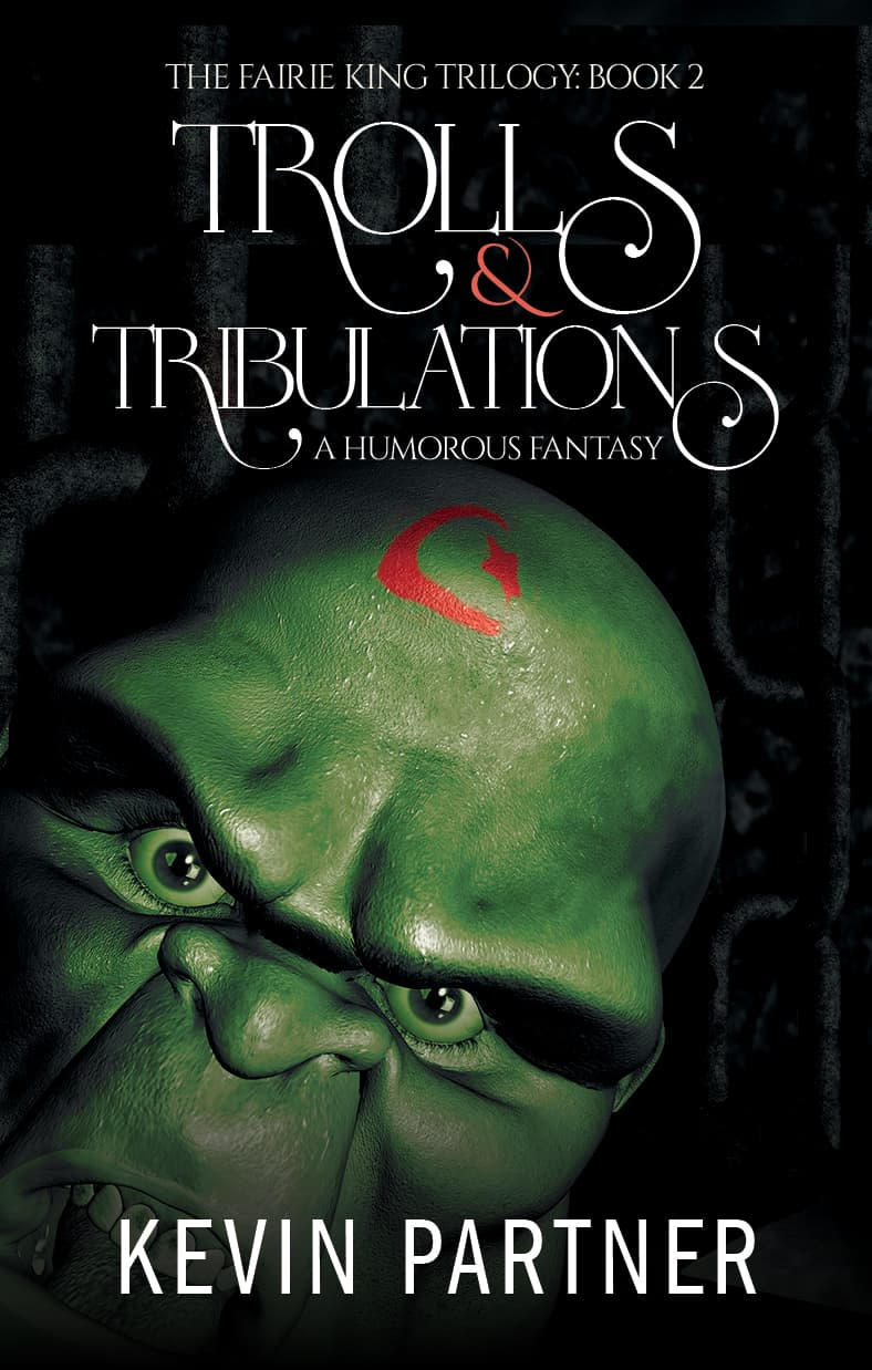 Trolls and Tribulations: A Humorous Fantasy Book 2