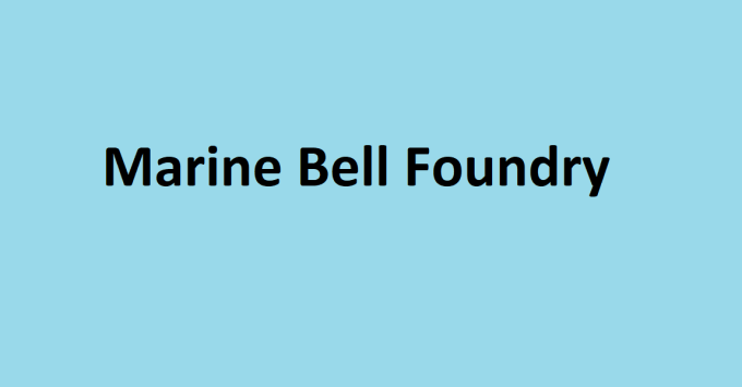Marine Bell Foundry