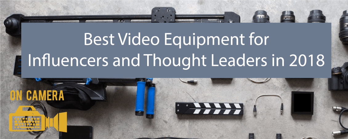 Best Video Equipment for Influencers and Thought Leaders in 2018   Keynote Content