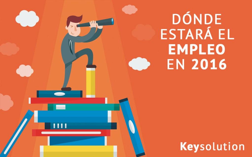 dónde estará el empleo en 2016