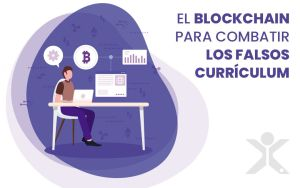 el blockchain para combatir los falsos currículum