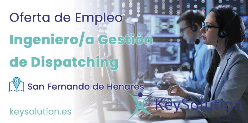ingeniero gestión de dispatching empleo madrid