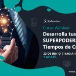 Desarrolla tus Superpoderes en Tiempos de Crisis webinar keysolution