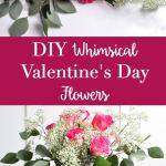 DIY Whimsical Valentine's Day Flowers