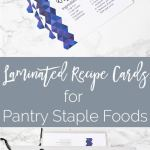 Laminated Recipe Cards for Pantry Staple Foods {Free Printable}