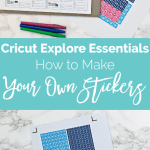 Cricut Explore Essentials: How to Make Your Own Stickers