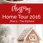 Christmas Home Tour 2016 {Part 2 – The Kitchen}