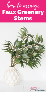 How to Arrange Faux Greenery Stems