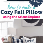 How to Make a Cozy Fall Pillow using the Cricut Explore