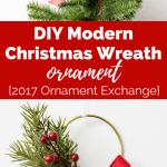 DIY Modern Christmas Wreath Ornament {2017 Ornament Exchange}