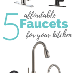 5 Affordable Faucets for Your Kitchen