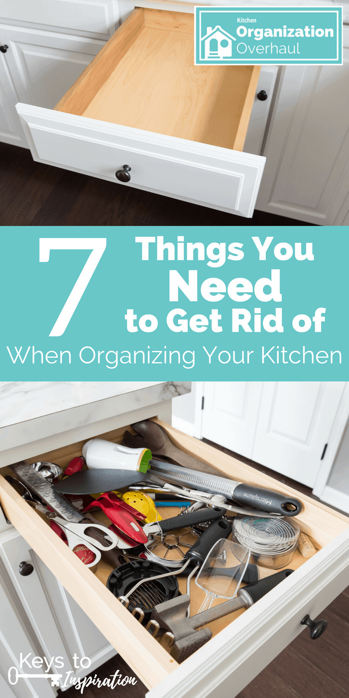 7 Things You Need to Get Rid of When Organizing Your Kitchen » Keys ...