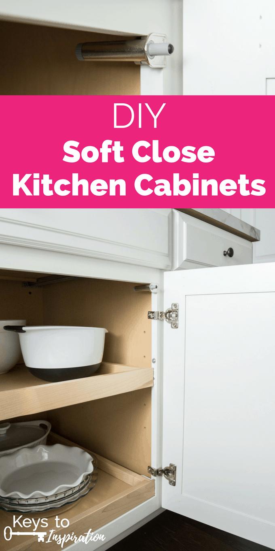 DIY Soft Close Kitchen Cabinets » Keys To Inspiration
