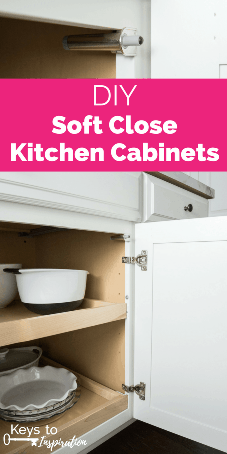 DIY Soft Close Kitchen Cabinets » Keys To Inspiration