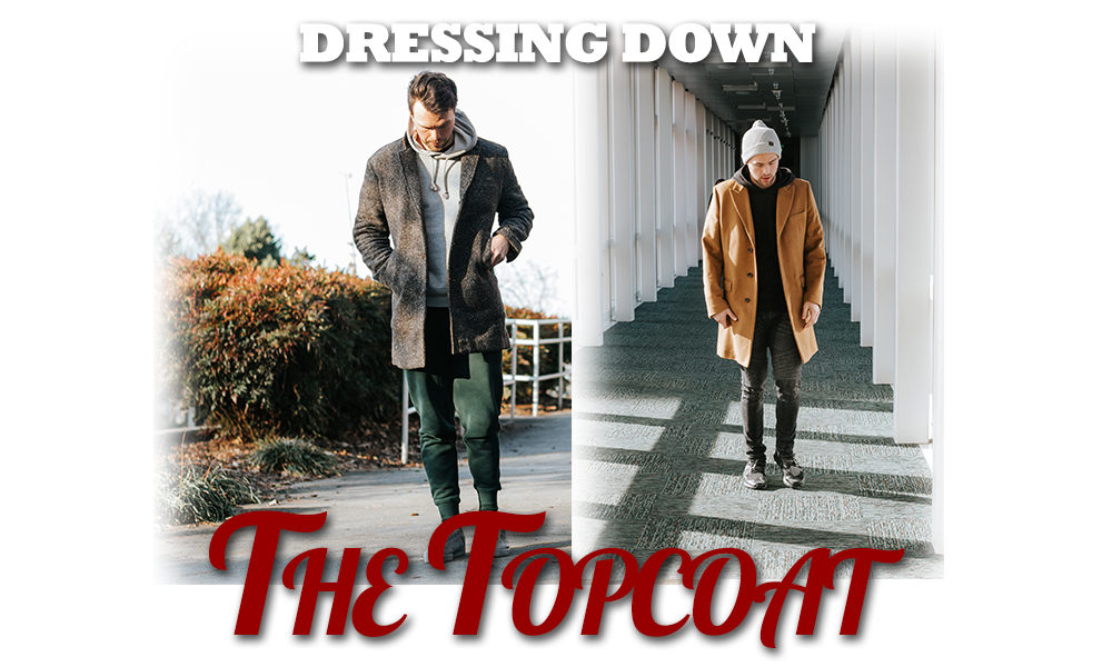 dressing down the topcoat