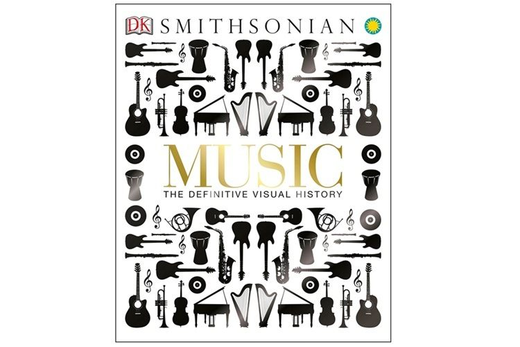 Music: The Definitive Visual History (Dk Smithsonian) Book
