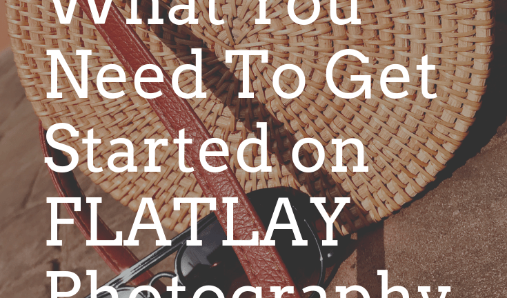 What You Need to Get Started on Flatlay Photography