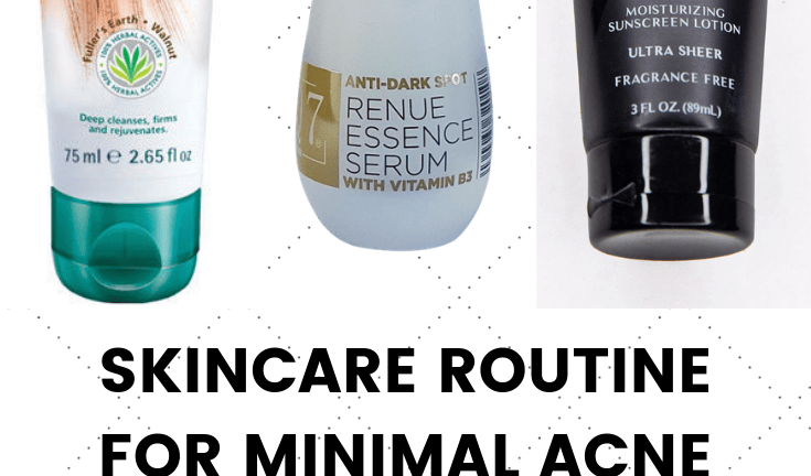 "Current Skincare Products for Minimal Acne + ""Glowy"" Skin"