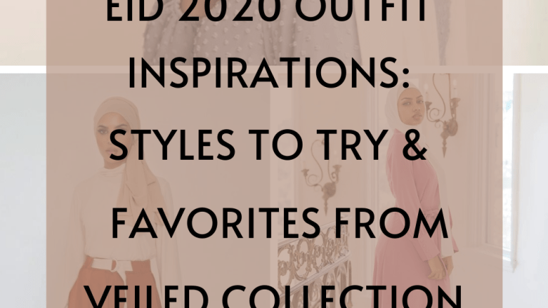 EID 2020 Outfit Inspirations: Styles to Try & Favorites From Veiled Collection