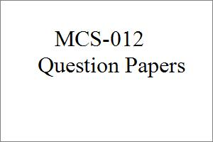MCS-012 Previous Question Papers For MCA and BCA (Single PDF)