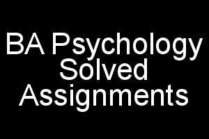 IGNOU BA Psychology (BPC) Solved Assignments For 2018
