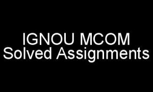 IGNOU MCOM Hindi Medium Solved Assignments 2017-18 (FREE)