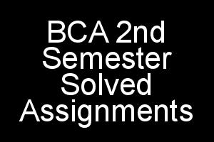 BCA 2nd Semester Solved Assignments 2018-2019 IGNOU PDF Solution