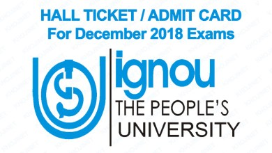 IGNOU Hall Ticket For December 2018 Term End Exams