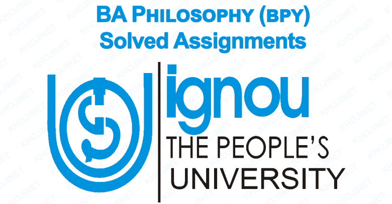 BA Philosophy BPY Solved Assignments 2018 IGNOU BA BDP