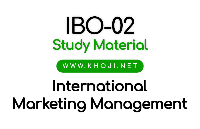 IBO-02 Study Material International Matketing Management IGNOU