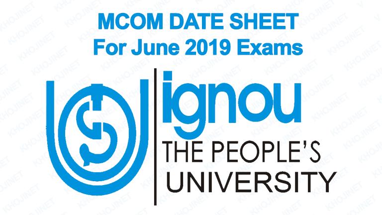 IGNOU MCOM DATE SHEET FOR JUNE 2019 TERM END EXAMS