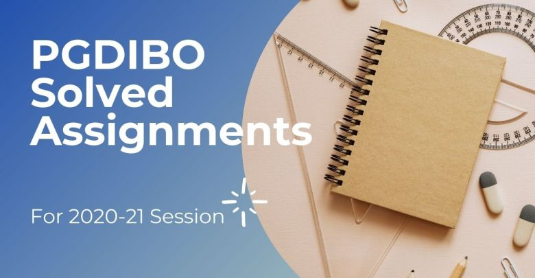 PGDIBO Solved Assignments 2020-21 Session