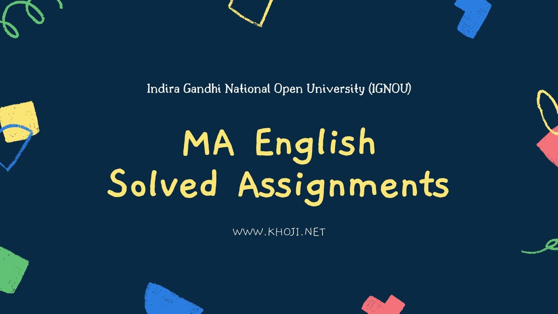 IGNOU MA English Solved Assignments KHOJINET