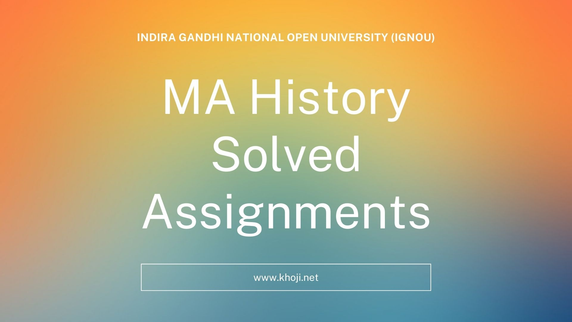 IGNOU MA History Solved Assignments KHOJINET