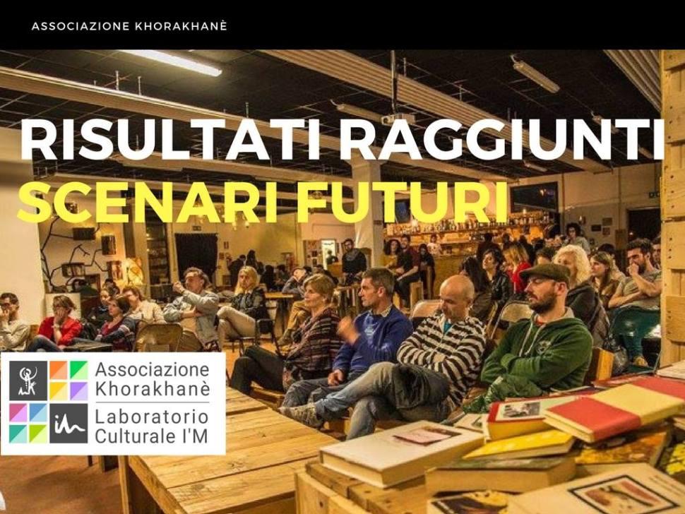 Report attività Associazione Khorakhanè e Laboratorio Cultruale I'M